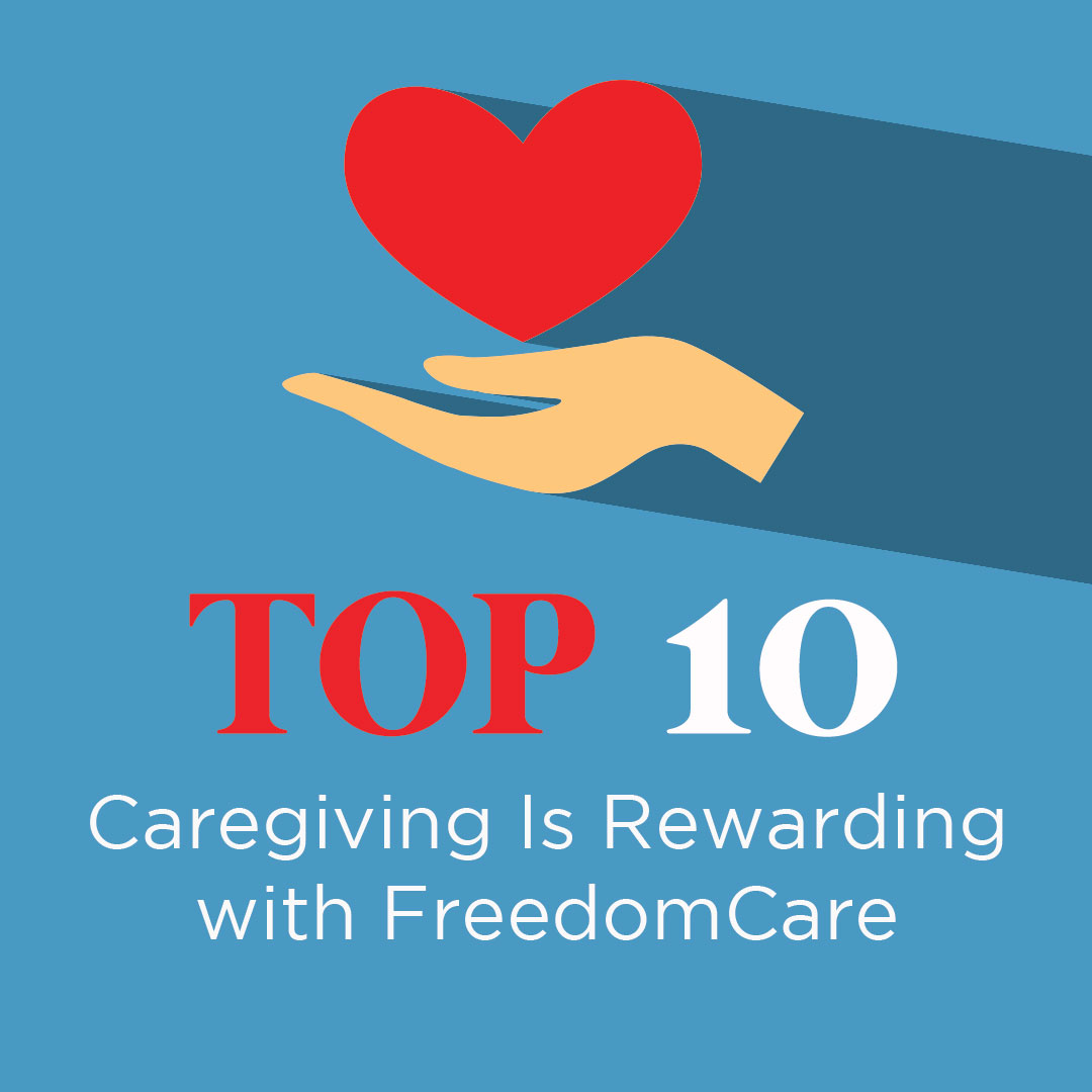 Caregiving Is Rewarding with FreedomCare